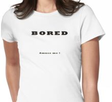Bored. Amuse Me Womens Fitted T-Shirt