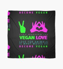 VEGAN. LOVE FOR ANIMALS IS WHAT MOVES US. Scarf