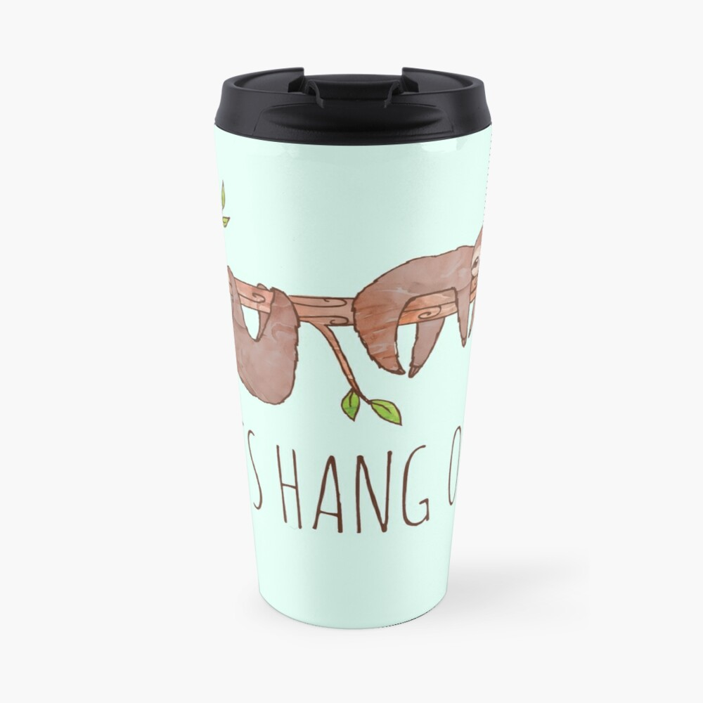 Lets Hang Out Sleepy Sloths Drawing Travel Mug