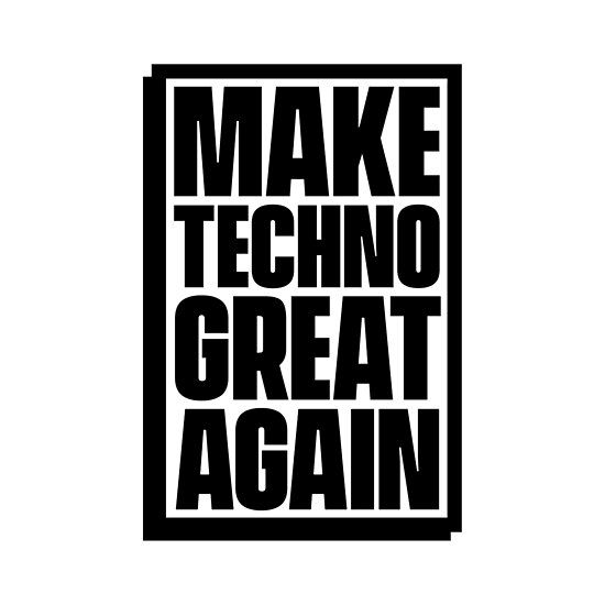 Make Techno Great Again by Wave Lords United