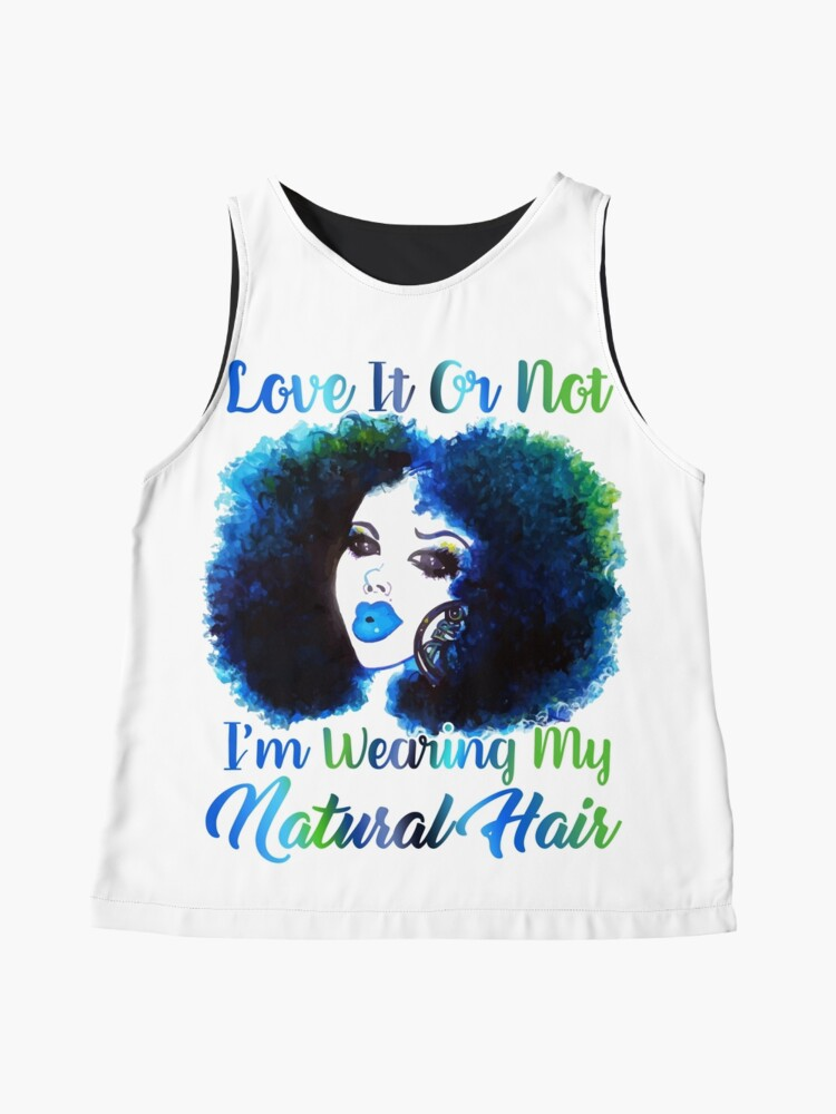 Alternate view of Love It Or Not I'm Wearing Natural Hair T Shirt Sleeveless Top