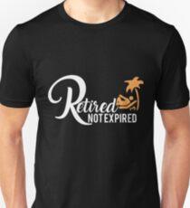 Retired not Expired Unisex T-Shirt