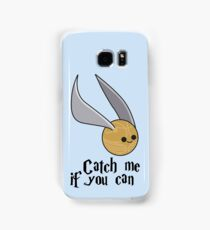 Catch me if you can!  Samsung Galaxy Case/Skin