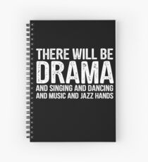 there will be drama - theatre Spiral Notebook