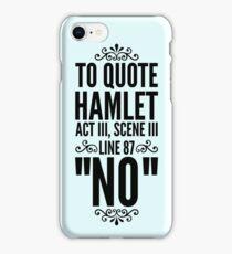 """NO"" Hamlet Shakespeare Quote iPhone Case/Skin"