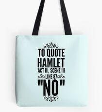 NO - Hamlet Shakespeare Quote Tote Bag