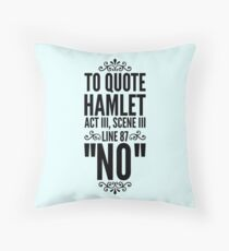 NO - Hamlet Shakespeare Quote Throw Pillow