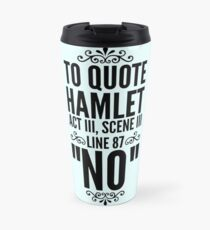 NO - Hamlet Shakespeare Quote Travel Mug