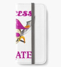 Why Be A Princess When You Can Be A Pirate iPhone Wallet/Case/Skin