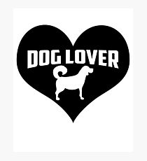 Dog Lover Love Dogs Photographic Print