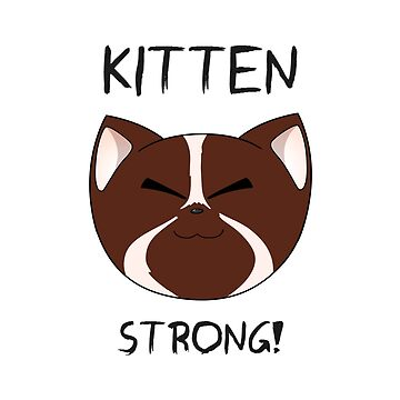 Kitten Strong!  by PopCandyPOP