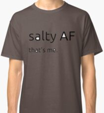 Salty AF Quote Classic T-Shirt