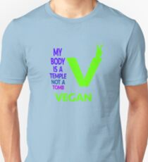 MY BODY IS A TEMPLE NOT A TOMB. GO VEGAN. T-Shirt