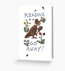 Reading - Go Away Greeting Card