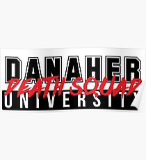 DANAHER DEATH SQUAD UNIVERSITY Poster