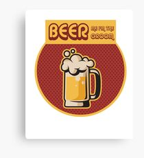 Bachelor Party Funny BEER ME IM THE GROOM Canvas Print