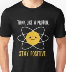 Proton-Positiv - Wissenschafts-Zitat Unisex T-Shirt