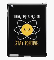 Proton Positive - Science Quote iPad Case/Skin