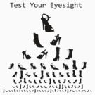 Test Your ShoeSight  by TeeArt