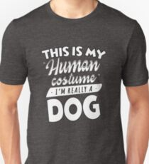 This Is My Human Costume I'm Really A Dog Funny T-Shirt