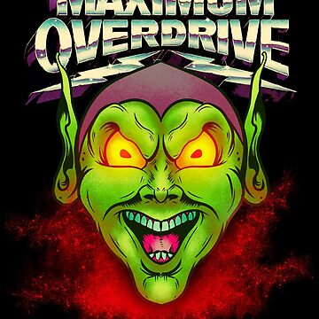 Maximum Overdrive by Gerkyart