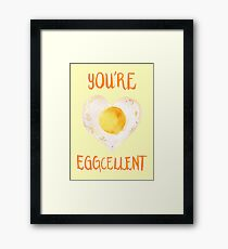 You're Eggcellent Framed Print