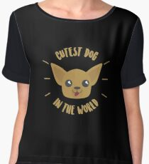 Cutest Dog In The World - Chihuahuas, Chihuahua Life, Dog Lover, Pets Women's Chiffon Top