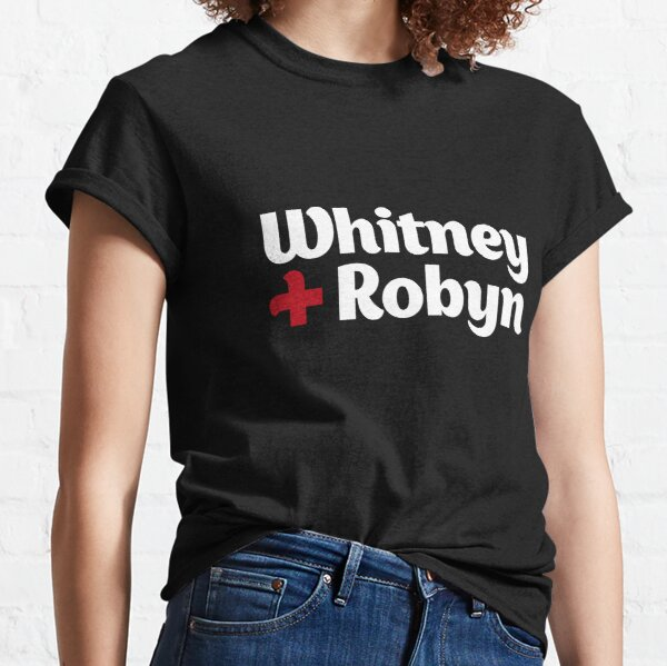 Whitney and Robyn Classic T-Shirt