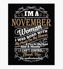 I'm A November Woman Photographic Print