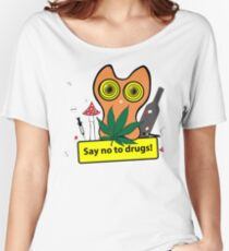 Say no to drugs Women's Relaxed Fit T-Shirt