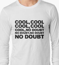 cool, no doubt Long Sleeve T-Shirt