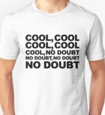 cool, no doubt Unisex T-Shirt