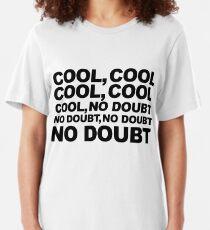 cool, no doubt Slim Fit T-Shirt