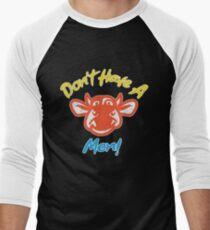 Don't have a cow men Men's Baseball ¾ T-Shirt