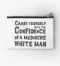 Carry yourself with the confidence of a white man Studio Pouch