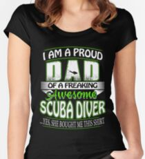 I'm a proud DAD of a freaking awesome Scuba Diver .... Yes, he bought me this shirt Women's Fitted Scoop T-Shirt