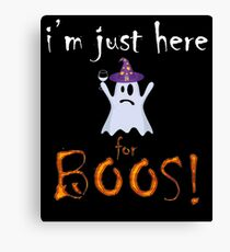 I'm Just Here for Boos Halloween T-Shirt Canvas Print