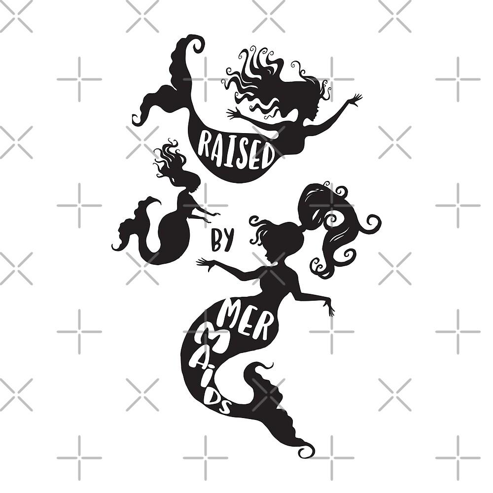 Raised By Mermaids - Black silhouette by jitterfly