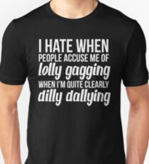 Dilly Dallying T-Shirt