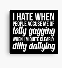 Dilly Dallying Canvas Print