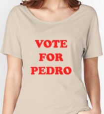 Vote For Pedro Women's Relaxed Fit T-Shirt