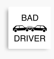 Bad Driver Canvas Print
