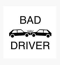 Bad Driver Photographic Print