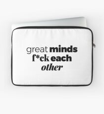 Great minds f*ck each other. Laptop Sleeve