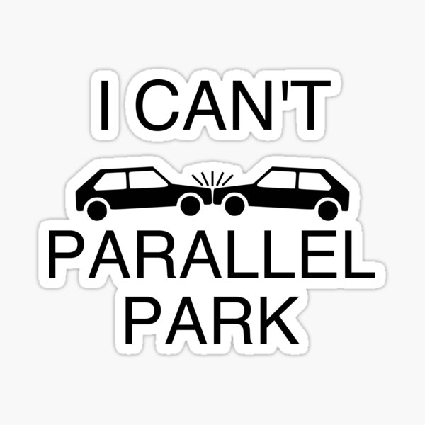 I can't parallel park Sticker