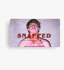 SNAPPED-SHORT FILM Canvas Print