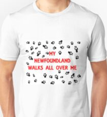 my newfoundland walks all over me T-Shirt
