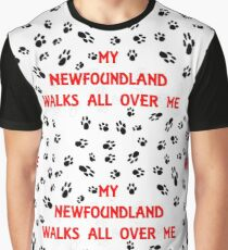 my newfoundland walks all over me Graphic T-Shirt