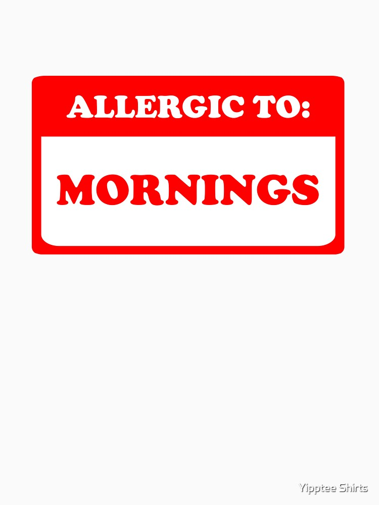 Allergic To Mornings by dumbshirts