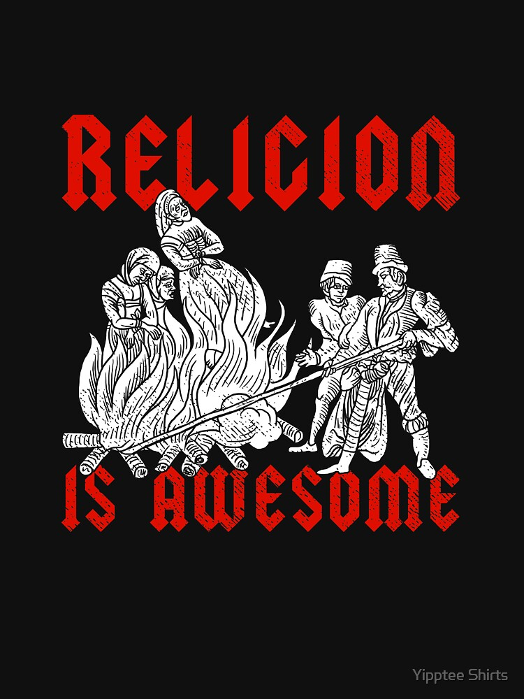 Religion Is Awesome! by dumbshirts